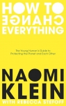 How To Change Everything Klein Naomi, Stefoff Rebecca