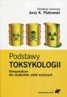 Podstawy toksykologii Kompendium dla studentów szkół wyższych
