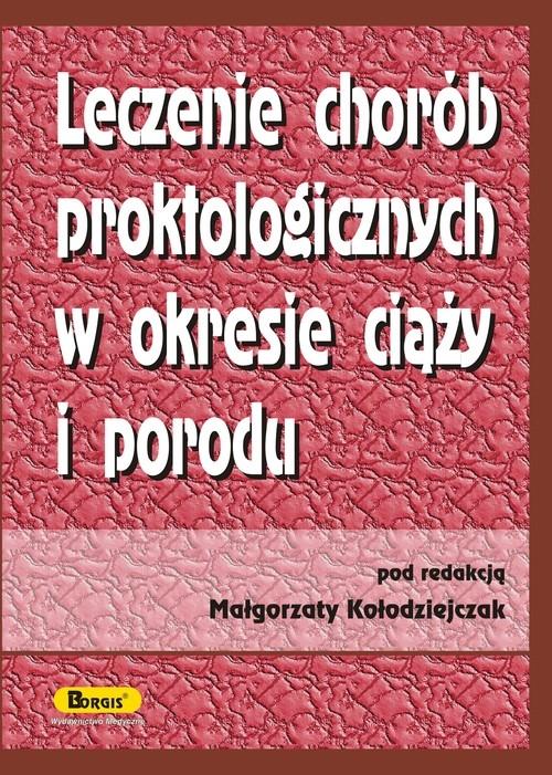Leczenie chorób proktologicznych w okresie ciąży i porodu