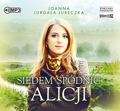 Siedem spódnic Alicji (Audiobook) Jurgała-Jureczka Joanna