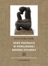 Nurt figuracji w powojennej rzeźbie polskiej Thiede-Grubba Dorota