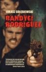 Bandyci Rodriguez Gołębiewski Łukasz