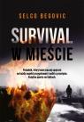 Survival w mieście Selco Begovic
