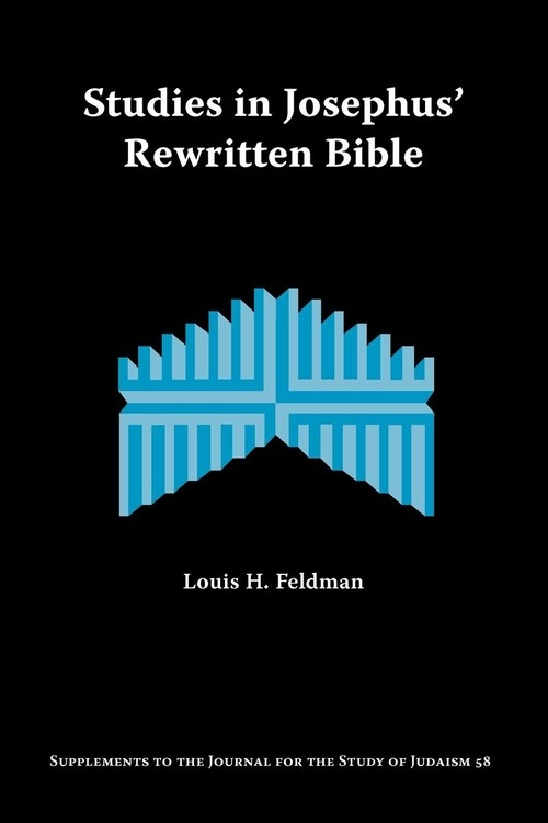 Studies in Josephus' Rewritten Bible Feldman Louis H.