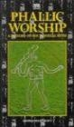 Phallic Worship George Ryley Scott