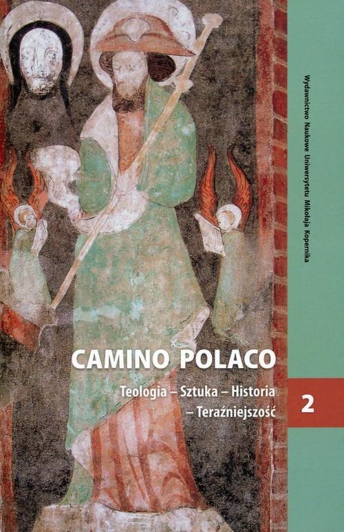 Camino Polaco Teologia-Sztuka-Historia-teraźniejszość Tom 2