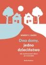 Dwa domy, jedno dzieciństwo Jak wychować dzieci po rozwodzie Emery Robert E.