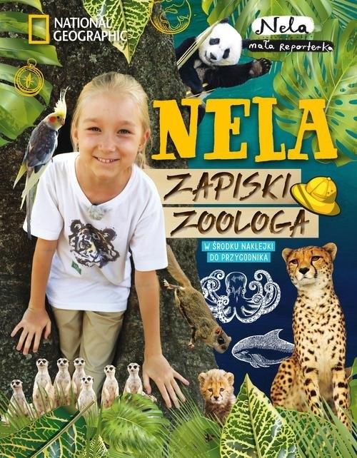 Nela. Zapiski zoologa Mała Reporterka Nela
