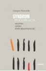 Syndrom Pogorelicia Muzyka, opera, performatywność Piotrowski Grzegorz