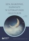 Sen marzenie zaświaty w literaturze i kulturzeTom 2. Kultura