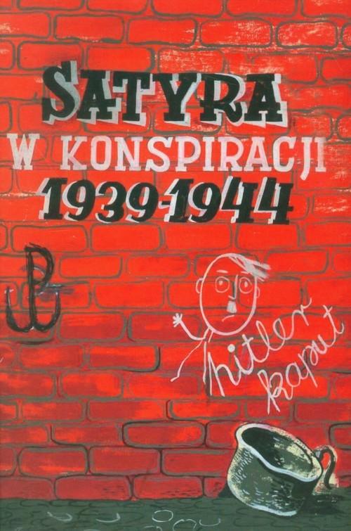 Satyra w konspiracji 1939-1944 Załęski Krzysztof