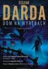 Dom na Wyrębach. Tom 1 (wyd.3/2020) Darda Stefan
