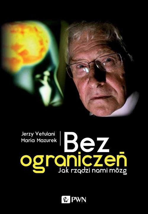 Bez ograniczeń Vetulani Jerzy, Mazurek Maria