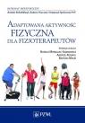 Adaptowana aktywność fizyczna dla fizjoterapeutów Morgulec-Adamowicz Natalia