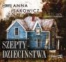 Szepty dzieciństwa  (Audiobook) Sakowicz Anna