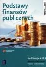 Podstawy finansów publicznych. Podręcznik do nauki zawodu technik administracji. Szkoły ponadgimnazjalne