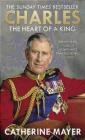 Charles: The Heart of a King Catherine Mayer