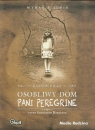 Osobliwy dom pani Peregrine  (Audiobook) Riggs Ransom