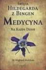 Święta Hildegarda z Bingen Medycyna na każdy dzień Strehlow Wighard
