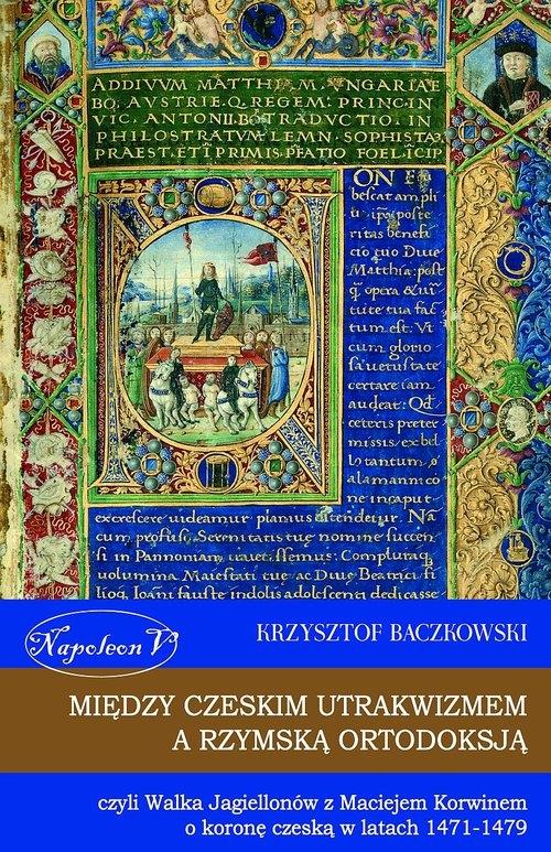 Między czeskim utrakwizmem a rzymską ortodoksją Baczkowski Krzysztof