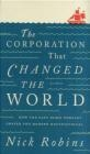The Corporation That Changed the World Nick Robins