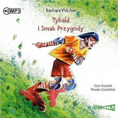 Tybald i Smak Przygody (Audiobook) Barbara Wicher