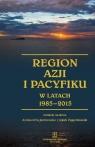 Region Azji i Pacyfiku w latach 1985-2015 Ciągłość i zmiana w