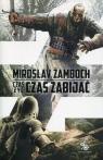 Czas żyć czas zabijać Zamboch Miroslav