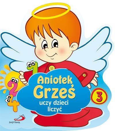 Aniołek Grześ uczy dzieci liczyć praca zbiorowa