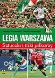 Legia Warszawa Sztuczki i triki piłkarzy Bocheński Tomasz, Borkowski Tomasz