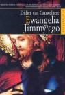 Ewangelia Jimmyego Cauwelaert Didier