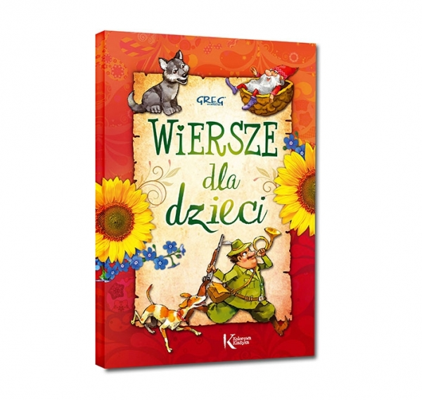 Wiersze dla dzieci Władysław Bełza, Aleksander Fredro, Stanisław Jachowicz, Maria Konopnicka, Ignacy Krasicki, Adam Mickiewicz, Juliusz Słowacki