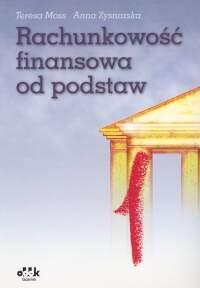 Rachunkowość finansowa od podstaw w zadaniach Moss Teresa, Zysnarska Anna