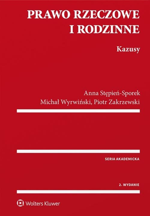 Prawo rzeczowe i rodzinne Kazusy Stępień-Sporek Anna, Wyrwiński Michał, Zakrzewski Piotr