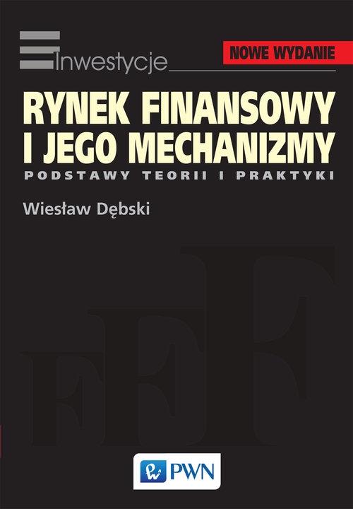 Rynek finansowy i jego mechanizmy Dębski Wiesław