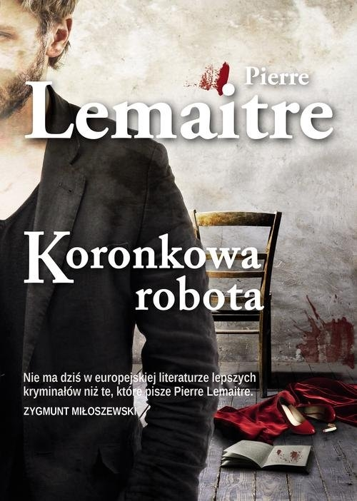 Koronkowa robota (Uszkodzona okładka) Lemaitre Pierre