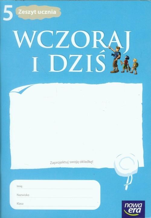 Wczoraj i dziś 5 Historia i społeczeństwo Zeszyt ucznia Maćkowski Tomasz