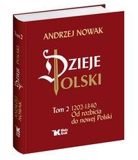 Dzieje Polski Od rozbicia do nowej Polski Tom 2 Nowak Andrzej