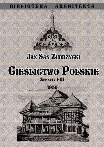 Cieślictwo polskie Zeszyty I - III Zubrzycki Sas Jan