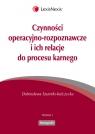 Czynności operacyjno-rozpoznawcze i ich relacje do procesu karnego