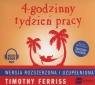 4 godzinny tydzień pracy (audiobook)Wersja rozszerzona i uzupełniona Ferriss Timothy