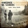 Kamienie na szaniec  (Audiobook) Aleksander Kamiński