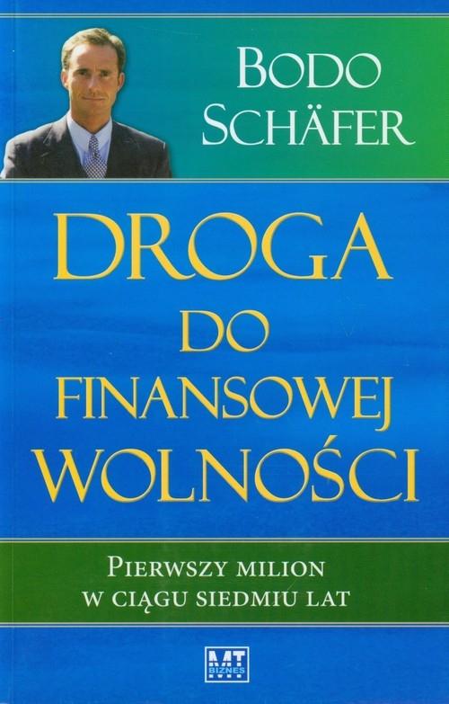 Droga do finansowej wolności Schafer Bodo