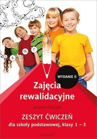 Zajęcia rewalidacyjne. Zeszyt ćwiczeń dla szkoły podstawowej, klasy 1 - 3 (Wydanie II) Jolanta Pańczyk