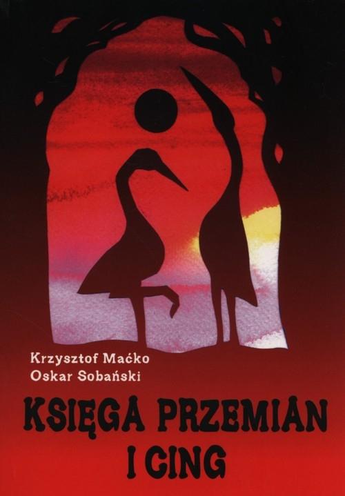 Księga przemian i Cing Maćko Krzysztof, Sobański Oskar