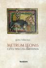 Metrum Leonis czyli wilcza zbrodnia Leon z Vercelli