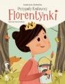 Przygody królewny Florentynki Ziemnicka Katarzyna