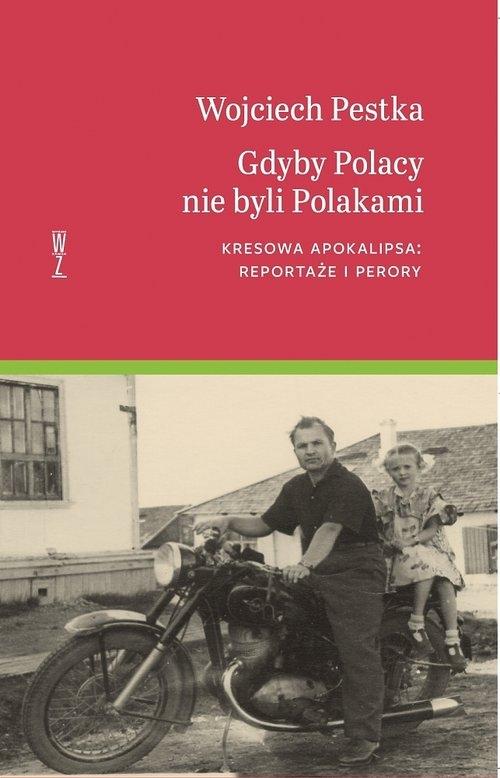 Gdyby Polacy nie byli polakami. Pestka Wojciech