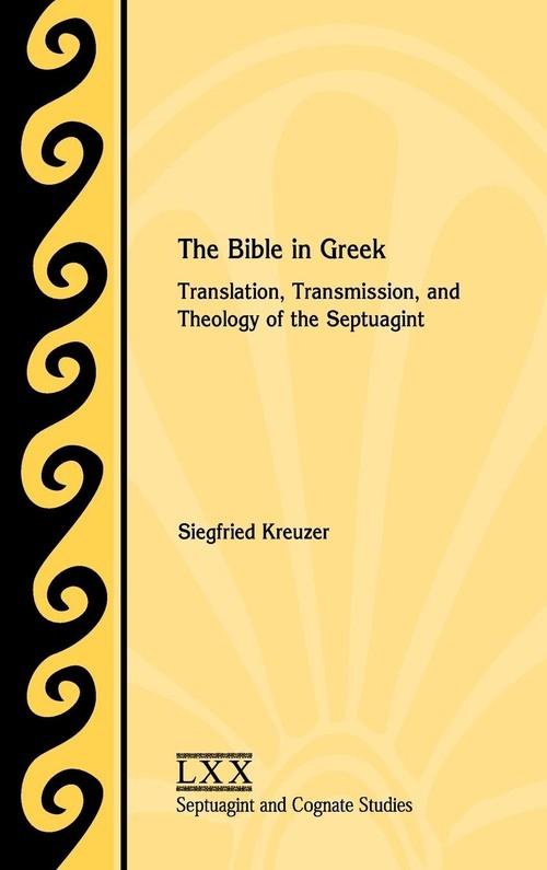 The Bible in Greek Kreuzer Siegfried