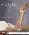 The Muscle and Bone Palpation Manual with Trigger Points, Referral Patterns and Stretching Joseph Muscolino